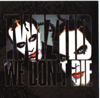 Twiztid – We Don't Die (Promo CDS) (2000) (FLAC + 320 kbps)