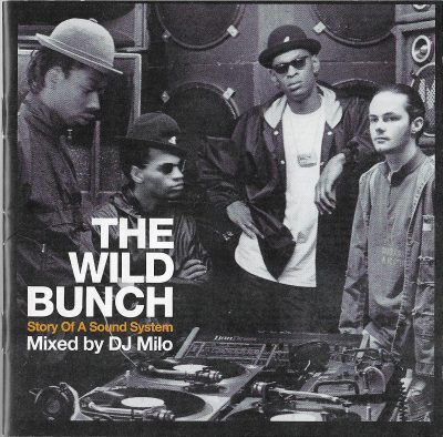 DJ Milo – The Wild Bunch: Story Of A Sound System (2002) (CD) (FLAC + 320 kbps)