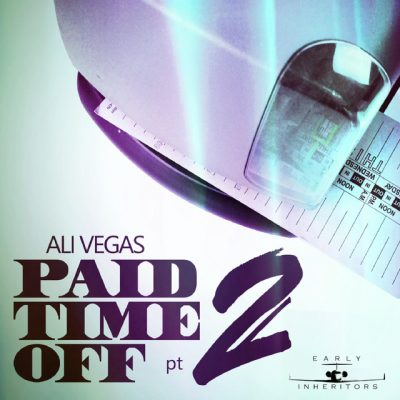 Ali Vegas – Paid Time Off Pt. 2 (WEB) (2018) (320 kbps)
