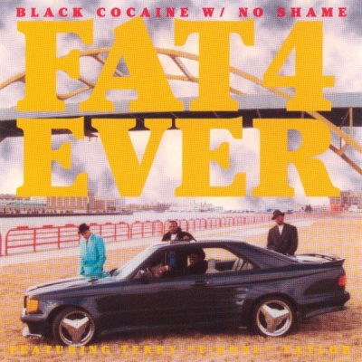 Fat 4 Ever – Black Cocaine W No Shame (CD) (1995) (FLAC + 320 kbps)