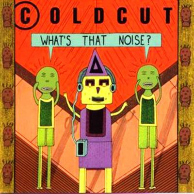 Coldcut – What's That Noise? (1989) (CD) (FLAC + 320 kbps)