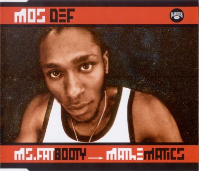 Mos Def – Ms. Fat Booty / Mathematics (CDS) (1999) (FLAC + 320 kbps)