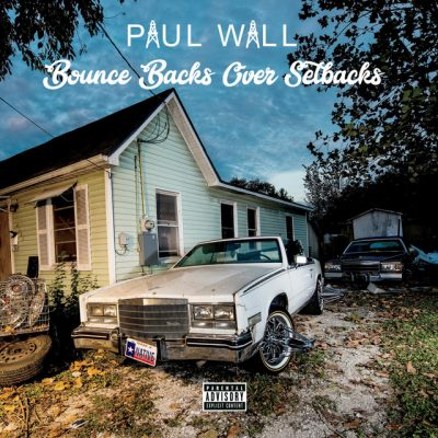 Paul Wall – Bounce Backs Over Setbacks (WEB) (2018) (320 kbps)