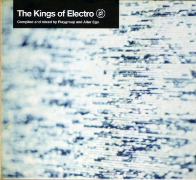 Playgroup And Alter Ego – The Kings Of Electro (2007) (2xCD) (FLAC + 320 kbps)