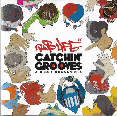 Rob Life – Catchin' Grooves – A B-Boy Breaks Mix (2005) (CD) (FLAC + 320 kbps)
