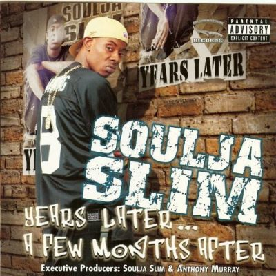 Soulja Slim – Years Later… A Few Months After (CD) (2003) (FLAC + 320 kbps)