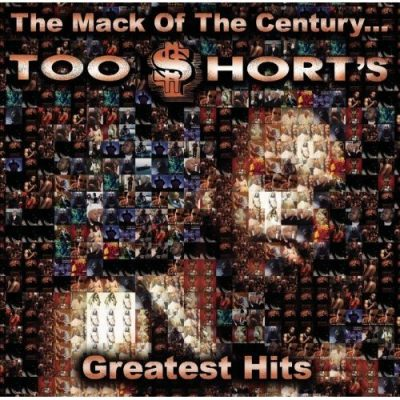 Too Short – The Mack Of The Century: Greatest Hits (CD) (2006) (FLAC + 320 kbps)
