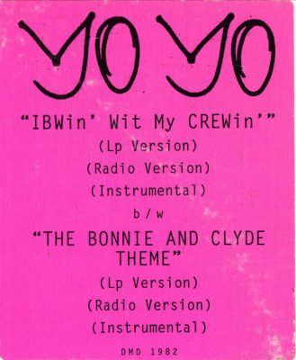 Yo-Yo – IBWin' With My CREWin' / The Bonnie And Clyde Theme (VLS) (1993) (FLAC + 320 kbps)