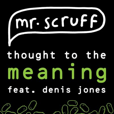 Mr. Scruff & Denis Jones – Thought To The Meaning (2014) (WEB) (FLAC + 320 kbps)