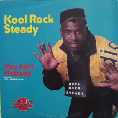 Kool Rock Steady – You Ain't Nobody (1989) (VLS) (FLAC + 320 kbps)