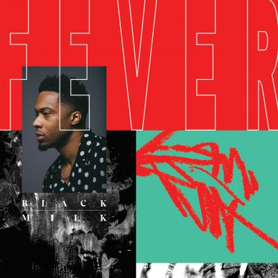 Black Milk – FEVER (WEB) (2018) (FLAC + 320 kbps)