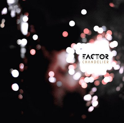 Factor – Chandelier (CD) (2008) (FLAC + 320 kbps)