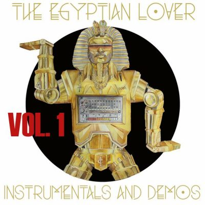 Egyptian Lover – Instrumentals And Demos Vol. 1 (WEB) (2017) (FLAC + 320 kbps)