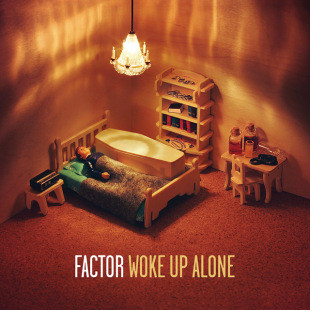 Factor – Woke Up Alone (CD) (2013) (FLAC + 320 kbps)