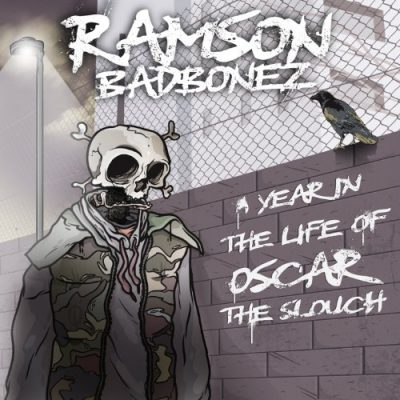 Ramson Badbonez – A Year In The Life Of Oscar The Slouch (2013) (CD) (FLAC + 320 kbps)