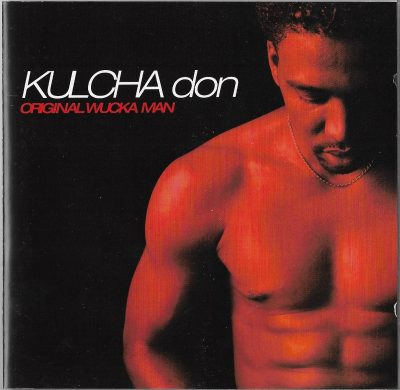 Kulcha Don – Original Wucka Man (1997) (CD) (FLAC + 320 kbps)