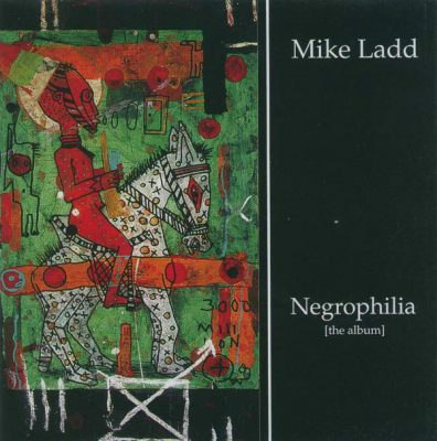 Mike Ladd – Negrophilia (The Album) (CD) (2005) (FLAC + 320 kbps)
