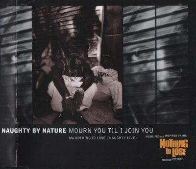 Naughty By Nature – Mourn You 'Til I Join You (Promo CDS) (1997) (FLAC + 320 kbps)