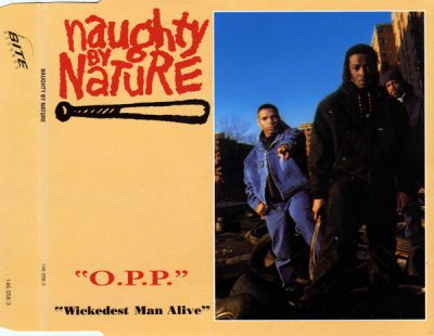Naughty By Nature – O.P.P. / Wickedest Man Alive (1991) (EU CDM) (FLAC + 320 kbps)