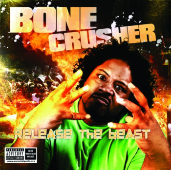 Bone Crusher – Release The Beast (CD) (2006) (FLAC + 320 kbps)