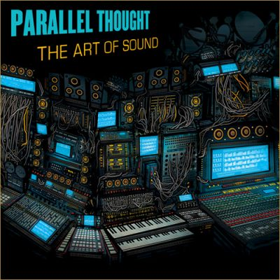 Parallel Thought – The Art Of Sound (CD) (2012) (FLAC + 320 kbps)