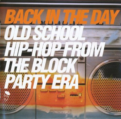 VA – Back In The Day: Old School Hip-Hop From The Block Party Era (CD) (2000) (FLAC + 320 kbps)