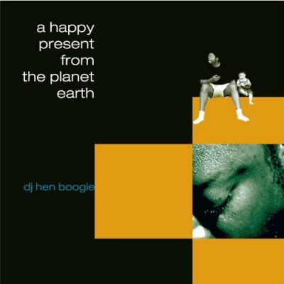DJ Hen Boogie – A Happy Present From The Planet Earth (CD) (2007) (FLAC + 320 kbps)
