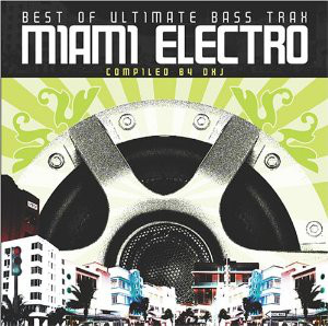 VA – Best Of Ultimate Bass Trax: Miami Electro (CD) (2005) (FLAC + 320 kbps)