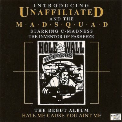 Unaffiliated & The Madsquad – Hate Me Cause You Aint Me (CD) (1999) (320 kbps)
