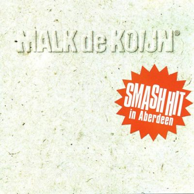 Malk De Koijn – Smash Hit In Aberdeen (CD) (1998) (FLAC + 320 kbps)