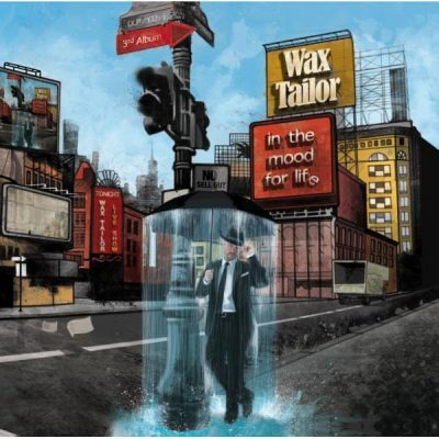 Wax Tailor – In The Mood For Life (CD) (2009) (FLAC + 320 kbps)