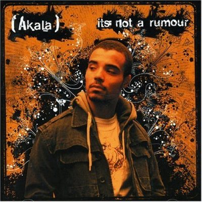 Akala – It's Not A Rumour (CD) (2006) (FLAC + 320 kbps)