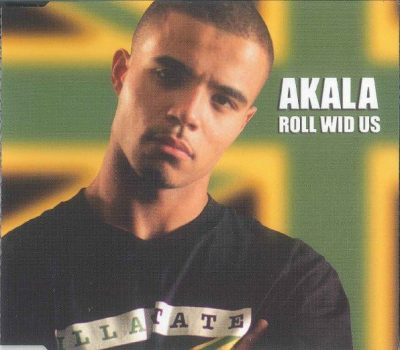 Akala – Roll Wid Us (CDS) (2005) (320 kbps)