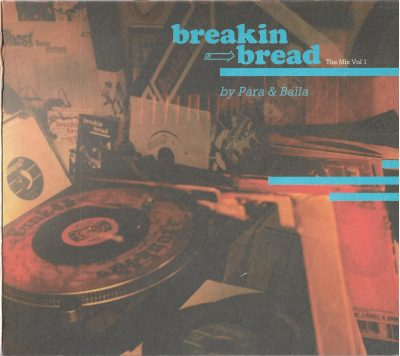 Para & Baila – Breakin Bread – The Mix Vol. 1 (2010) (CD) (FLAC + 320 kbps)