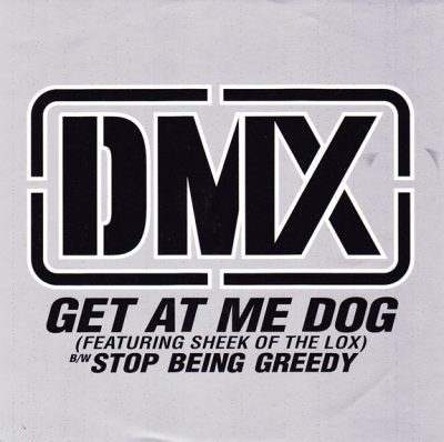 DMX – Get At Me Dog / Stop Being Greedy (CDM) (1998) (FLAC + 320 kbps)
