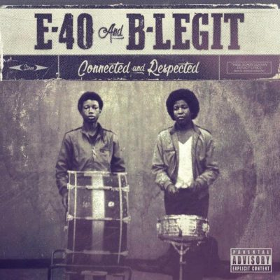 E-40 & B-Legit – Connected & Respected (WEB) (2018) (FLAC + 320 kbps)