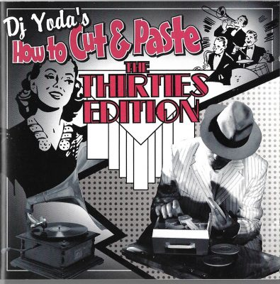 DJ Yoda – How To Cut & Paste: The Thirties Edition (2009) (CD) (FLAC + 320 kbps)
