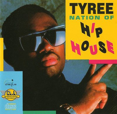 Tyree – Nation Of Hip House (1989) (EU CD) (FLAC + 320 kbps)