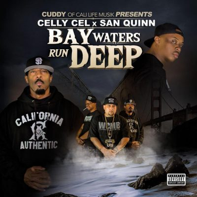 Celly Cel & San Quinn – Bay Waters Run Deep (WEB) (2018) (320 kbps)