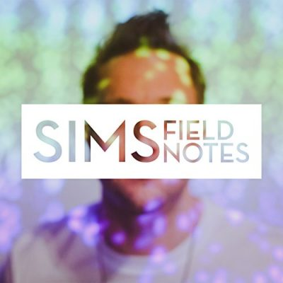 Sims – Field Notes EP (CD) (2014) (FLAC + 320 kbps)