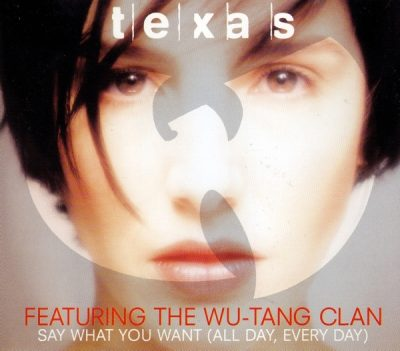 Texas featuring Wu-Tang Clan – Say What You Want (All Day, Every Day) (CDM) (1998) (320 kbps)