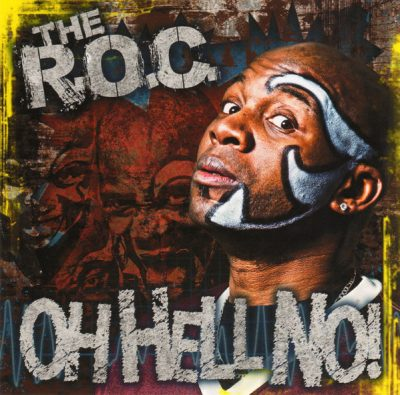 The R.O.C. – Oh Hell No! (Reissue CD) (2006-2015) (FLAC + 320 kbps)