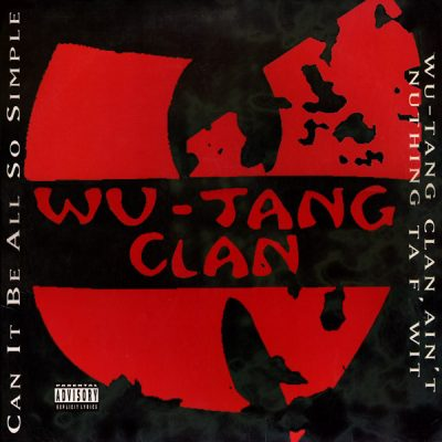 Wu-Tang Clan – Can It Be All So Simple / Wu-Tang Clan Ain't Nuthing Ta F' With (VLS) (1994) (FLAC + 320 kbps)