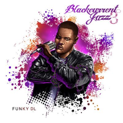 Funky DL – Blackcurrent Jazz 3 (WEB) (2018) (320 kbps)