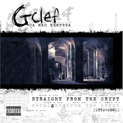 G-Clef Da Mad Komposa – Straight From The Crypt: 1992-2001 (CD) (2005) (FLAC + 320 kbps)