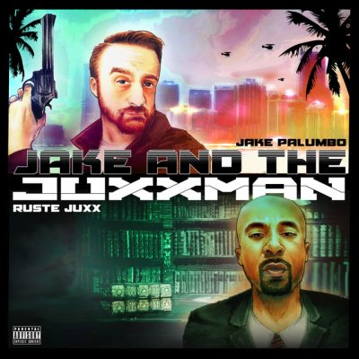 Ruste Juxx & Jake Palumbo – Jake & The Juxxman (WEB) (2018) (320 kbps)