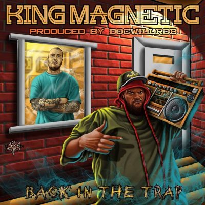 King Magnetic – Back In The Trap (WEB) (2018) (320 kbps)