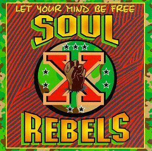 Soul Rebels – Let Your Mind Be Free (CD) (1994) (FLAC + 320 kbps)