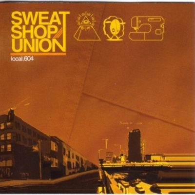 Sweatshop Union – Local 604 (CD) (2002) (FLAC + 320 kbps)