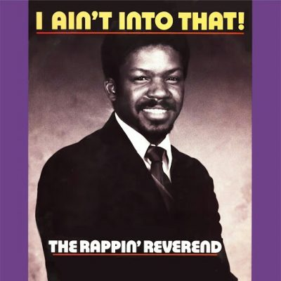 The Rappin' Reverend – I Ain't Into That (VLS) (1986) (320 kbps)